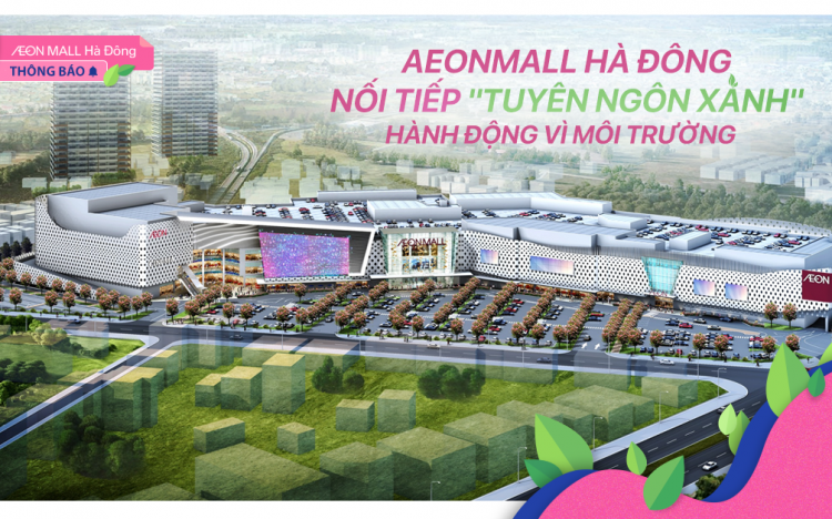 """AEON MALL Ha Dong – Following the """"Green Philosophy"""", acting for the environment"""